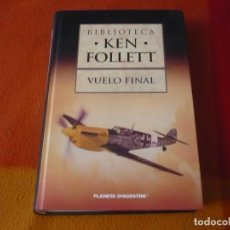 Libri di seconda mano: VUELO FINAL ( KEN FOLLET ) BIBLIOTECA TAPA DURA PLANETA. Lote 207130895