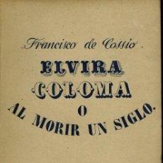 Libros de segunda mano: ELVIRA COLOMA O AL MORIR UN SIGLO. Lote 207169852