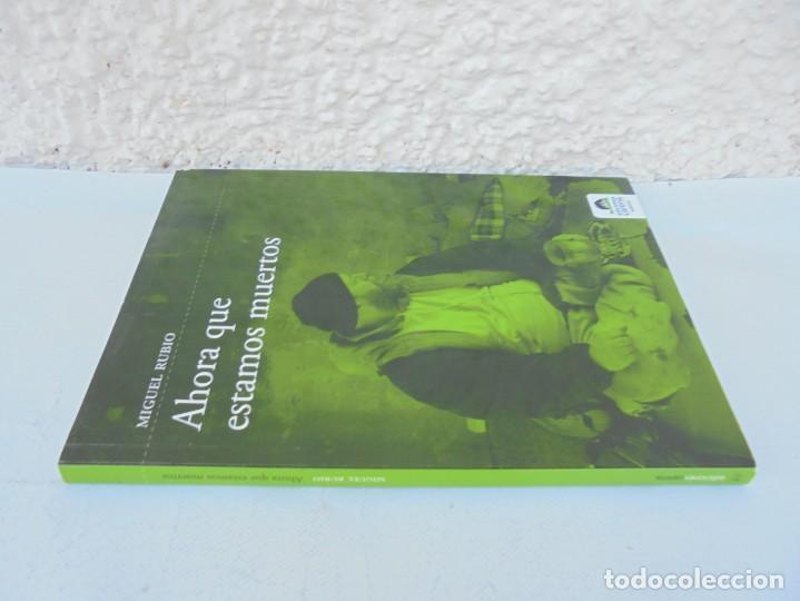 Libros de segunda mano: AHORA QUE ESTAMOS MUERTOS. MIGUEL RUBIO.EDICIONES CARENA 2008. - Foto 2 - 207216561