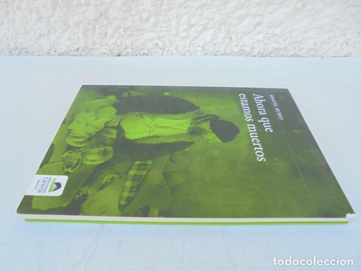 Libros de segunda mano: AHORA QUE ESTAMOS MUERTOS. MIGUEL RUBIO.EDICIONES CARENA 2008. - Foto 4 - 207216561
