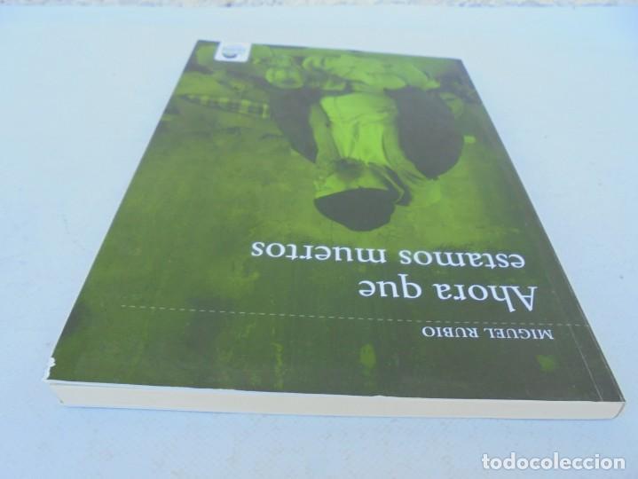 Libros de segunda mano: AHORA QUE ESTAMOS MUERTOS. MIGUEL RUBIO.EDICIONES CARENA 2008. - Foto 5 - 207216561