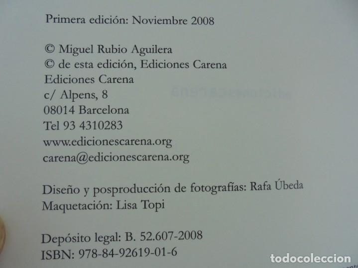 Libros de segunda mano: AHORA QUE ESTAMOS MUERTOS. MIGUEL RUBIO.EDICIONES CARENA 2008. - Foto 8 - 207216561
