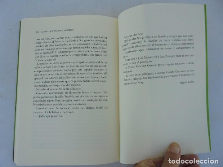 Libros de segunda mano: AHORA QUE ESTAMOS MUERTOS. MIGUEL RUBIO.EDICIONES CARENA 2008. - Foto 12 - 207216561