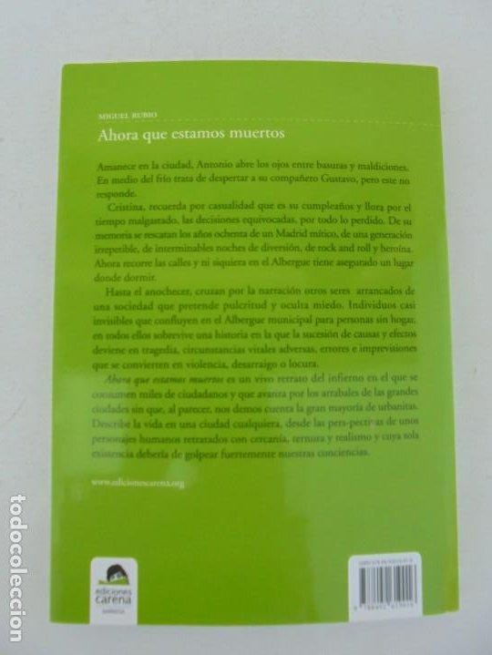 Libros de segunda mano: AHORA QUE ESTAMOS MUERTOS. MIGUEL RUBIO.EDICIONES CARENA 2008. - Foto 13 - 207216561