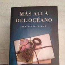 Libros de segunda mano: MÁS ALLÁ DEL OCÉANO. BEATRIZ WILLIAMS.. Lote 207237661