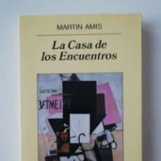 Libros de segunda mano: LA CASA DE LOS ENCUENTROS - MARTIN AMIS - ED. ANAGRAMA 2008. Lote 207237795