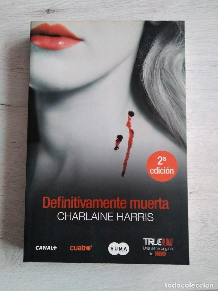 SAGA TRUE BLOOD. DEFINITIVAMENTE MUERTA. CHARLAINE HARRIS. (Libros de Segunda Mano (posteriores a 1936) - Literatura - Narrativa - Otros)