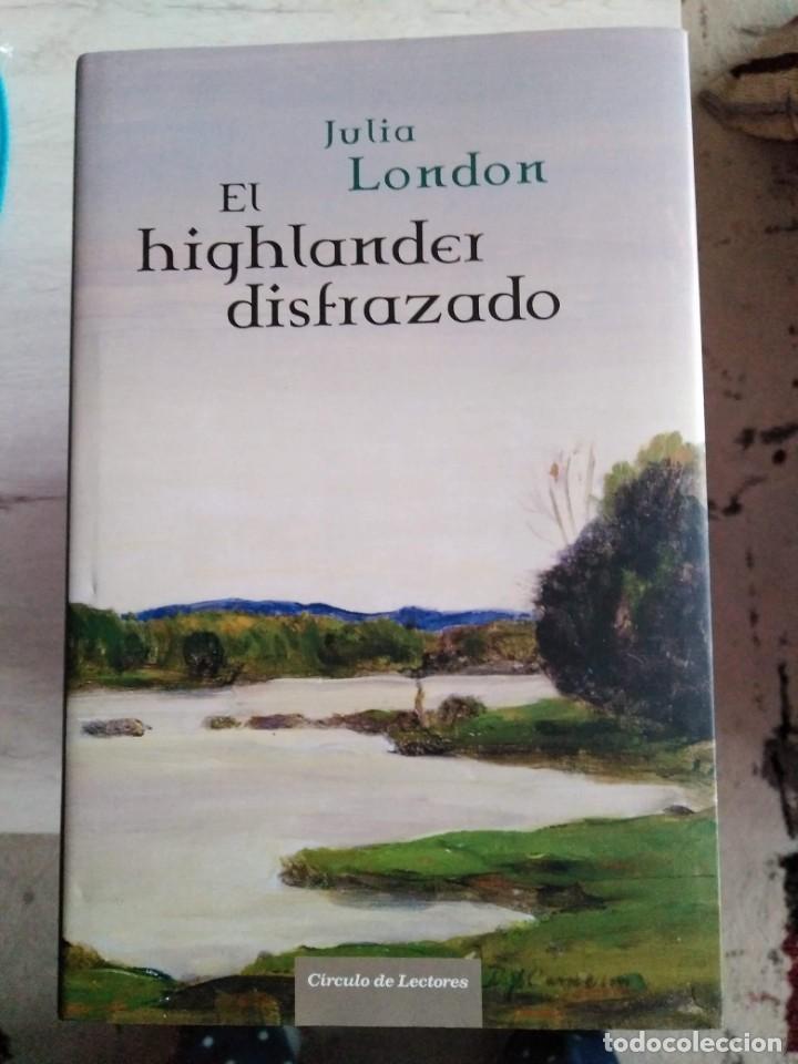 EL HIGHLANDER DISFRAZADO. JULIA LONDON (Libros de Segunda Mano (posteriores a 1936) - Literatura - Narrativa - Otros)