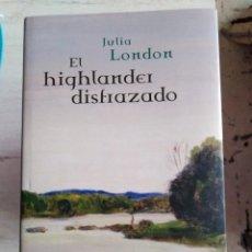 Libros de segunda mano: EL HIGHLANDER DISFRAZADO. JULIA LONDON. Lote 207495722