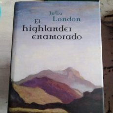 Libros de segunda mano: EL HIGHLANDER ENAMORADO. JULIA LONDON. Lote 207495795