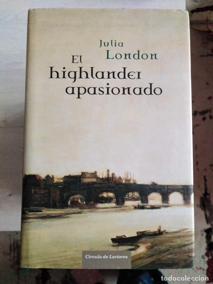 EL HIGHLANDER APASIONADO. JULIA LONDON (Libros de Segunda Mano (posteriores a 1936) - Literatura - Narrativa - Otros)