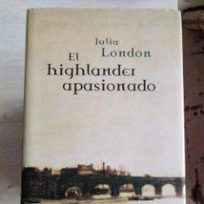 Libros de segunda mano: EL HIGHLANDER APASIONADO. JULIA LONDON. Lote 207495867