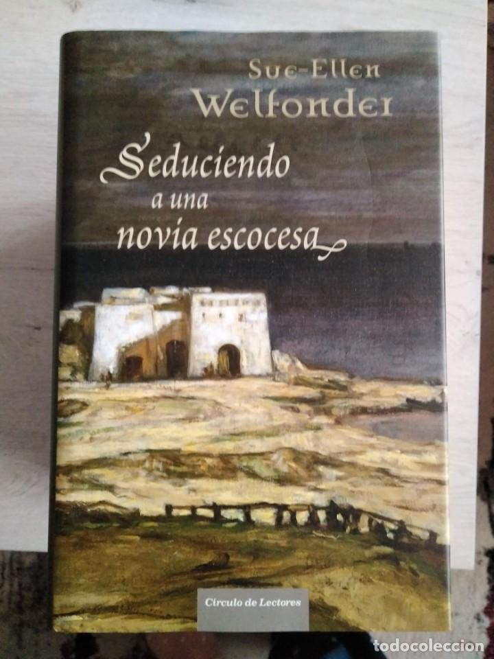 SEDUCIENDO A UNA NOVIA ESCOCESA. SUE - ELLEN WELFONDER (Libros de Segunda Mano (posteriores a 1936) - Literatura - Narrativa - Otros)