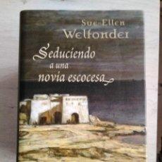 Libros de segunda mano: SEDUCIENDO A UNA NOVIA ESCOCESA. SUE - ELLEN WELFONDER. Lote 207496133