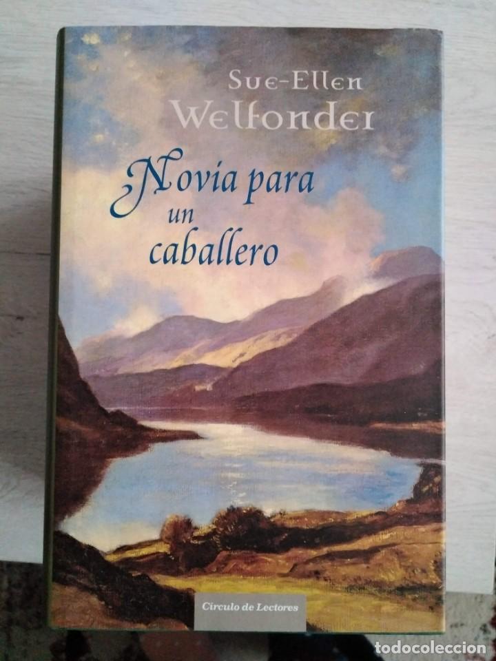 NOVIA PARA UN CABALLERO. SUE - ELLEN WELFONDER (Libros de Segunda Mano (posteriores a 1936) - Literatura - Narrativa - Otros)