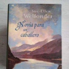 Libros de segunda mano: NOVIA PARA UN CABALLERO. SUE - ELLEN WELFONDER. Lote 207496191