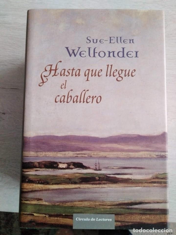 HASTA QUE LLEGUE EL CABALLERO. SUE - ELLEN WELFONDER (Libros de Segunda Mano (posteriores a 1936) - Literatura - Narrativa - Otros)
