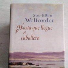 Libros de segunda mano: HASTA QUE LLEGUE EL CABALLERO. SUE - ELLEN WELFONDER. Lote 207496343