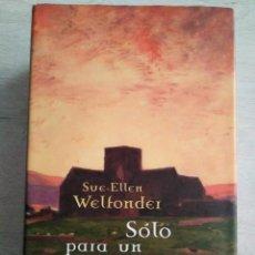 Libros de segunda mano: SOLO PARA UN CABALLERO. SUE - ELLEN WELFONDER. Lote 207496468