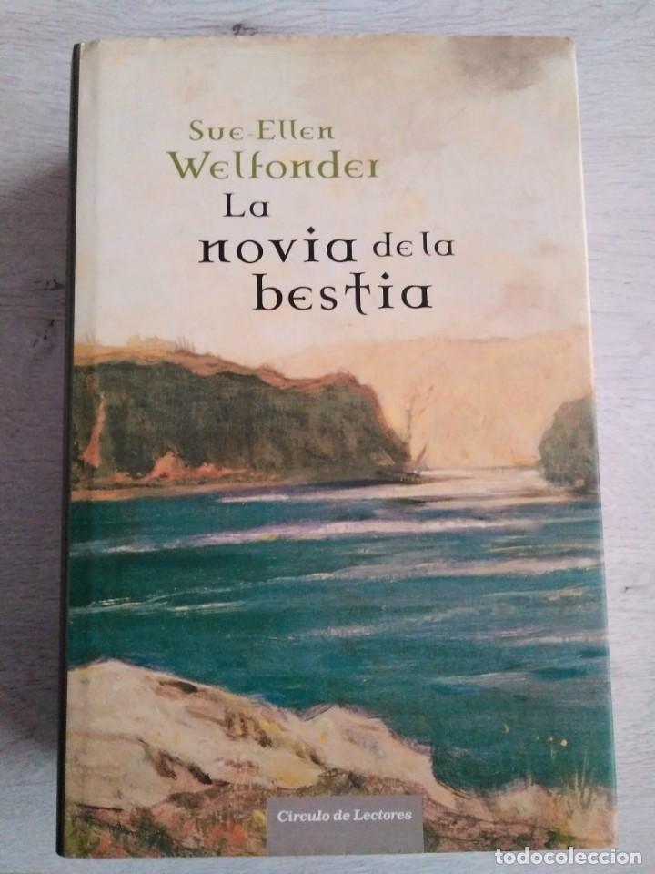 LA NOVIA DE LA BESTIA. SUE - ELLEN WELFONDER (Libros de Segunda Mano (posteriores a 1936) - Literatura - Narrativa - Otros)