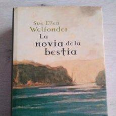 Libros de segunda mano: LA NOVIA DE LA BESTIA. SUE - ELLEN WELFONDER. Lote 207496512