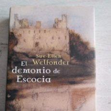 Libros de segunda mano: EL DEMONIO DE ESCOCIA. SUE - ELLEN WELFONDER. Lote 207496586