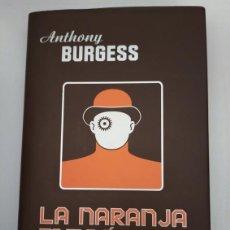 Libros de segunda mano: LA NARANJA MECÁNICA- ANTHONY BURGESS. Lote 207568780