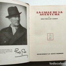 Libros de segunda mano: LA CALLE DE LA AVENTURA. SIR PHILLIP GIBBS. EDICIONES LA NAVE. MADRID. Lote 207607233
