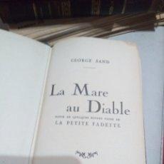 Libros de segunda mano: GEORGE SAND: LA MARE AU DIABLE. . TEXTO EN FRANCÉS.. Lote 207639826
