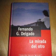 Libros de segunda mano: LA MIRADA DEL OTRO. FERNANDO G. DELGADO. PREMIO PLANETA 1995. Lote 207764586