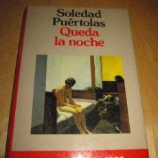 Libros de segunda mano: QUEDA LA NOCHE. SOLEDAD PUÉRTOLAS. Lote 207811378