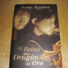 Libros de segunda mano: EL REINO DEL DRAGÓN DE ORO. ISABEL ALLENDE. Lote 207859897
