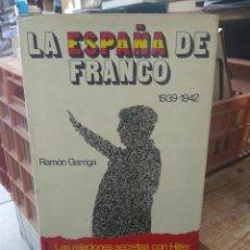 Livros em segunda mão: LA ESPAÑA DE FRANCO, RAMÓN GARRIGA. 1939-1942. (TOMO I). L.21183. Lote 207911403