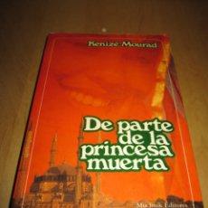 Libros de segunda mano: DE PARTE DE LA PRINCESA MUERTA. KENIZÉ MOURAD. Lote 207976605