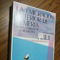 Livres d'occasion: LA EMIGRACIÓN EXTERIOR DE ALMERÍA. MARÍA ENRIQUETA COZAR. UGR, 1984. BUEN ESTADO. Lote 208009372