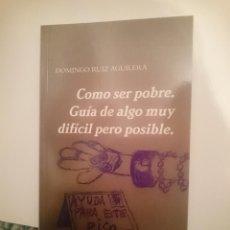 Libros de segunda mano: COMO SER POBRE. GUÍA DE ALGO MUY DIFÍCIL PERO POSIBLE. Lote 208012858