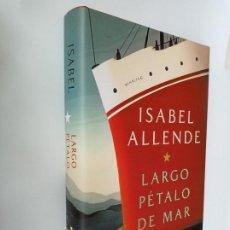 Livres d'occasion: LARGO PÉTALO DE MAR, ISABEL ALLENDE, PLAZA & JANÉS. PRIMERA EDICIÓN: MAYO 2019.. Lote 208056945