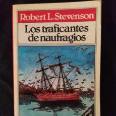 Libros de segunda mano: LOS TRAFICANTES DE NAUFRÁGIOS DE ROBERT L. STEVENSON. BRUGUERA. COLECCIÓN TODOLIBRO. EDICIÓN 1981. Lote 208156862