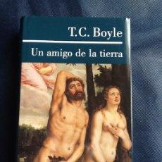 Libros de segunda mano: UN AMIGO EN LA TIERRA. T.C. BOYLE. Lote 208166913