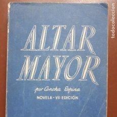 Libros de segunda mano: ALTAR MAYOR - CONCHA ESPINA - LIFESA - 1951. Lote 208174355