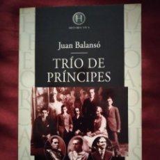 Libros de segunda mano: TRÍO DE PRÍNCIPES DE JUAN BALANSÓ. PLAZA & JANÉS 1998. Lote 208178431