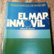Libros de segunda mano: EL MAR INMOVIL - EDUARDO ALONSO - BILBAO 1980. Lote 208255635