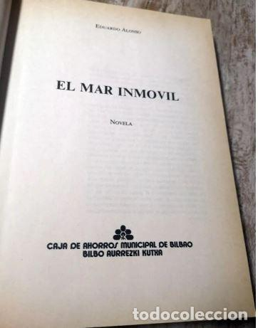 Libros de segunda mano: EL MAR INMOVIL - EDUARDO ALONSO - BILBAO 1980 - Foto 2 - 208255635