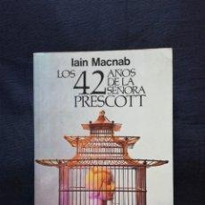Libros de segunda mano: LOS 42 AÑOS DE LA SEÑORA PRESCOTT - IAIN MACNAB. Lote 208286523