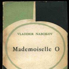 Libros de segunda mano: LIBRO - MADEMOISELLE O - VLADIMIR NABOKOV - 1963 - SUR BUENOS AIRES. Lote 208461056