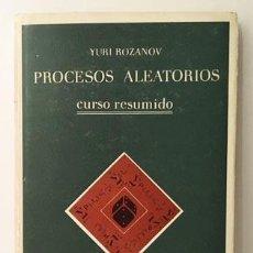 Libros de segunda mano: PROCESOS ALEATORIOS (ROZANOV. ED MIR. MOSCÚ) (TEORÍA DE PROBABILIDADES. APLICACIONES. ETC.. Lote 208489270