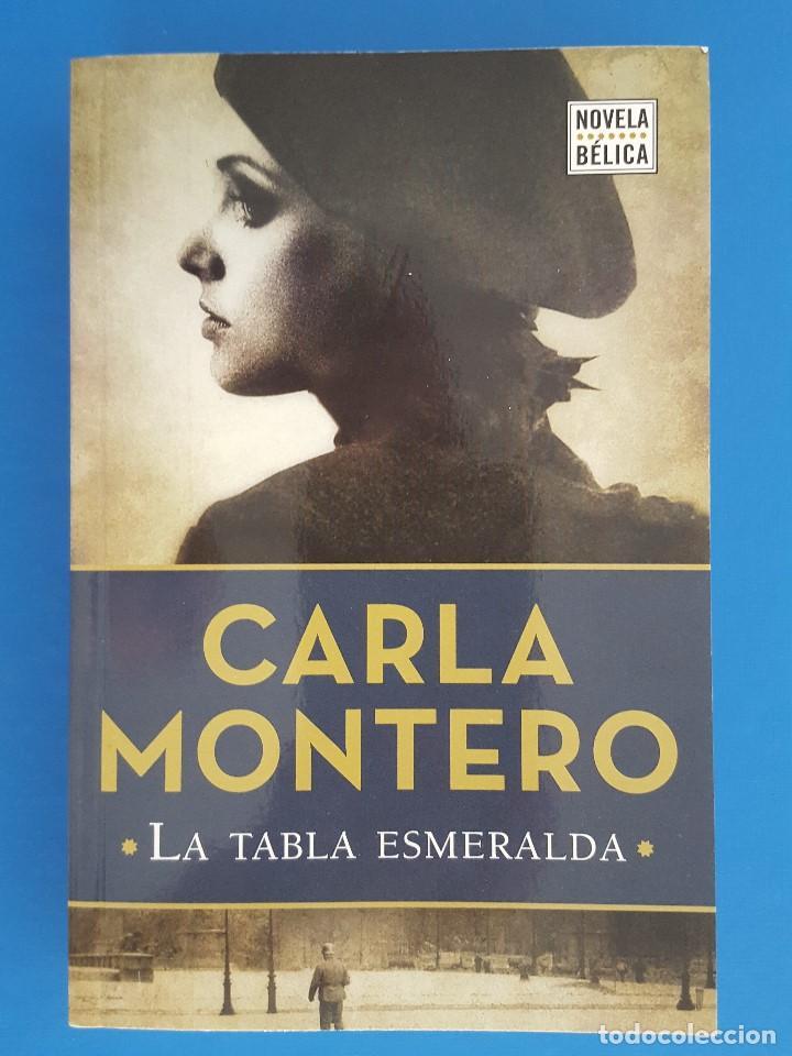 LIBRO / CARLA MONTERO - LA TABLA ESMERALDA / NOVELA BELICA (Libros de Segunda Mano (posteriores a 1936) - Literatura - Narrativa - Otros)