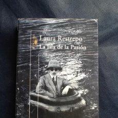 Libros de segunda mano: LA ISLA DE LA PASIÓN. LAURA RESTREPO. Lote 208600185