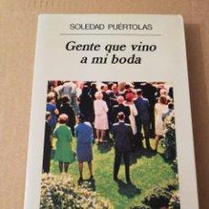 Libros de segunda mano: GENTE QUE VINO A MI BODA (SOLEDAD PUÉRTOLAS). Lote 208800955