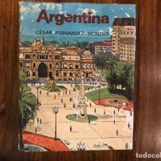 Libros de segunda mano: ARGENTINA. CÉSAR FERNÁNDEZ MORENO. EDICIONES DESTINO. GUÍAS DE AMÉRICA. ILUSTRACIONES Y MAPAS. Lote 208921260